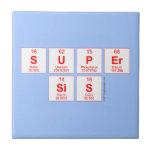 Super sis  Tiles