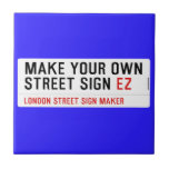 make your own street sign  Tiles