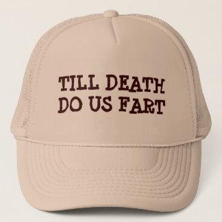 Till Death Do Us Fart Trucker Hat