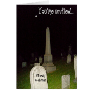 Till DeathDo We Part, You're Invited..Card Card