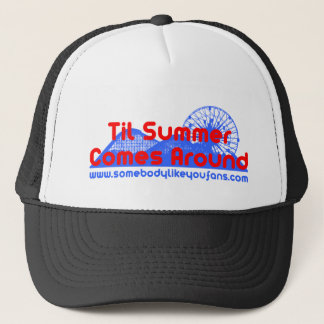 Till Summer Comes Around Trucker Hat