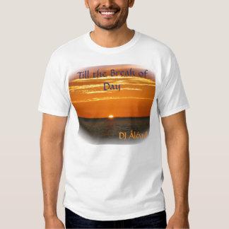 Till the Break of Day T-Shirt