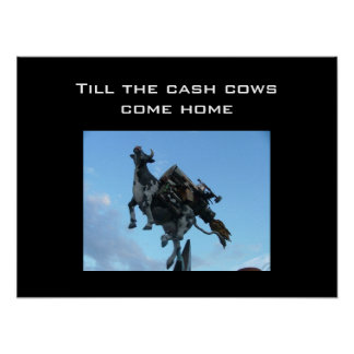 Till the cash cows come home poster