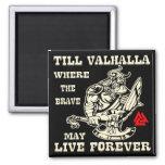 Till Valhalla Where The Brave May Live Forever # Magnet