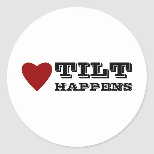 Tilt Happens Classic Round Sticker