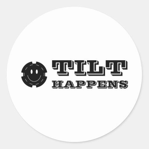 Tilt Happens Round Sticker