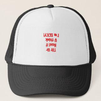 Tilt ur head if u think im sexy trucker hat