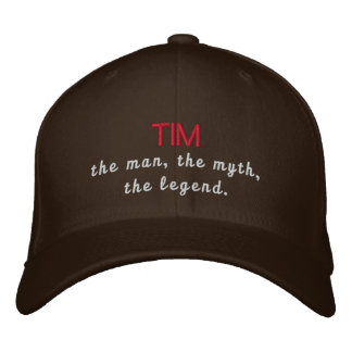 Tim the Legend Embroidered Baseball Caps