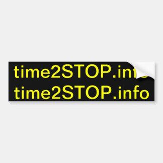 time2STOP.info (cut to make 2 bumper stickers) Car Bumper Sticker