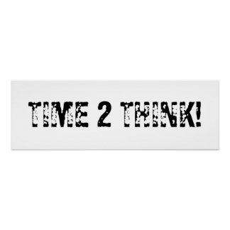 Time 2 Think Poster