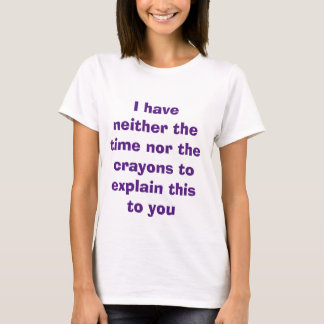 Time and Crayons T-Shirt