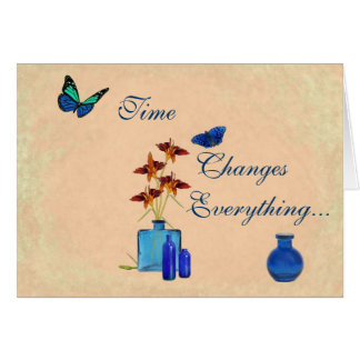 Time Changes Everything Except Our Love Cards