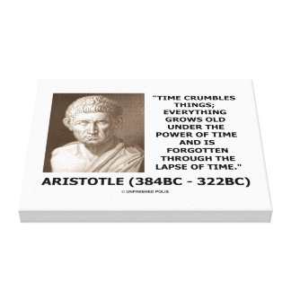 Time Crumbles Things Grows Old Aristotle Quote Canvas Print