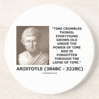 Time Crumbles Things Grows Old Aristotle Quote Coaster