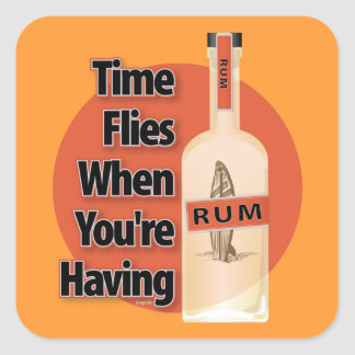 Time Flies When You're Having RUM. Square Stickers