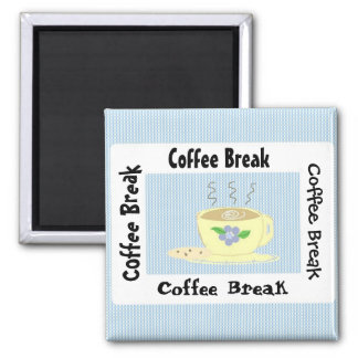 Time for a Coffee Break Magnet