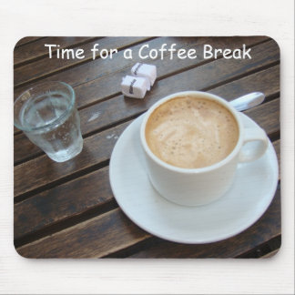 Time for a Coffee Break Mouse Pad
