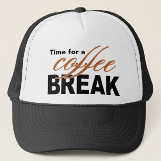 Time for a Coffee Break Trucker Hat