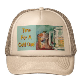 Time for a Cold One Trucker Hat