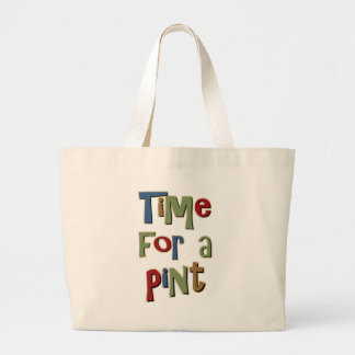 Time For A Pint Large Tote Bag