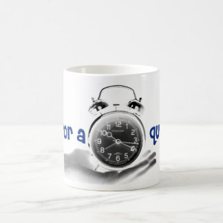 Time for a Quickie? Coffee Mug