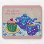 Time for a tea break mousepad
