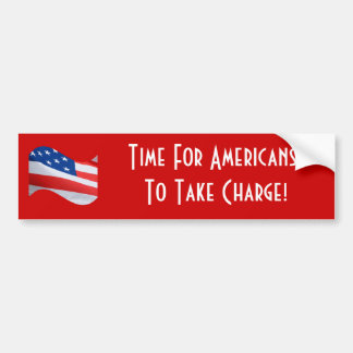 Time for Americans to take charge, American Flag Bumper Sticker