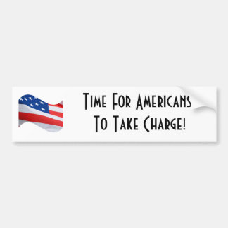 Time for Americans to take charge, American Flag Bumper Stickers