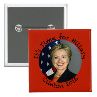 Time for Hillary Clinton - 2016 2 Inch Square Button