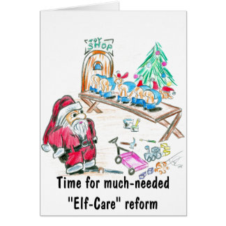 "Time for much-needed ""Elf-Care"" reform Card"