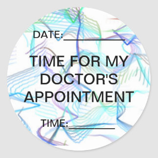 Time for my doctor's appointment classic round sticker