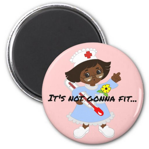 Time for the Nurse to Take Your Temperature 2 Inch Round Magnet