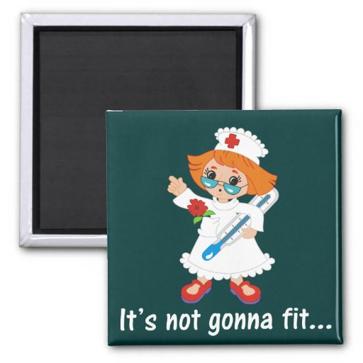 Time for the Nurse to Take Your Temperature Fridge Magnet