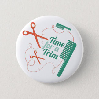 Time For Trim Pinback Button