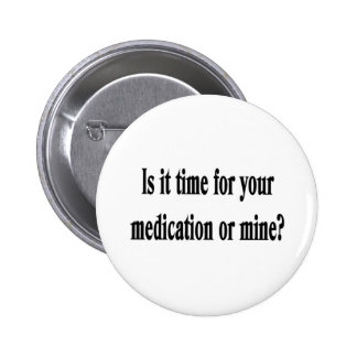 Time for your medication pinback button