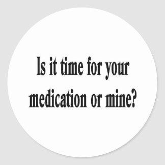 Time for your medication classic round sticker