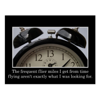 Time goes so fast I get frequent flier miles Postcard