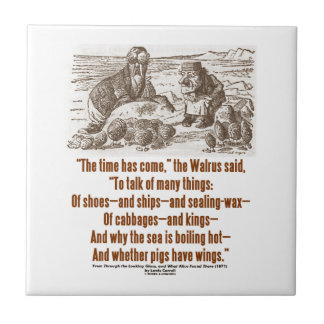 Time Has Come Walrus Carpenter (Looking Glass) Ceramic Tile
