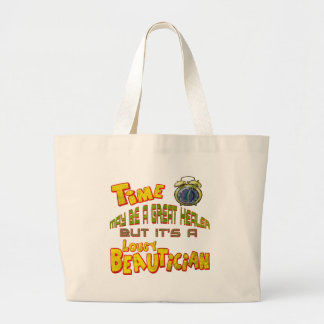 Time Is A Lousy Beautician T-shirts Gifts Canvas Bags