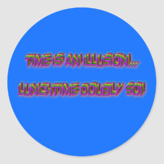 Time Is An Illusion Classic Round Sticker