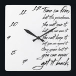 """Time is free, but it&#39;s priceless. You can&#39;t own it Square Wall Clock<br><div class=""""desc"""">Time is free, but it&#39;s priceless.</div>"""