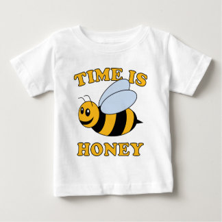 Time Is Honey Baby T-Shirt
