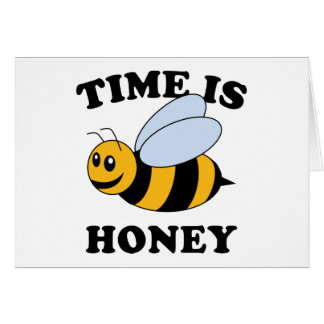 Time Is Honey Card