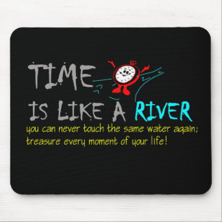 Time is like a River Mouse Pad
