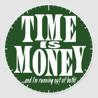 Time is Money Classic Round Sticker