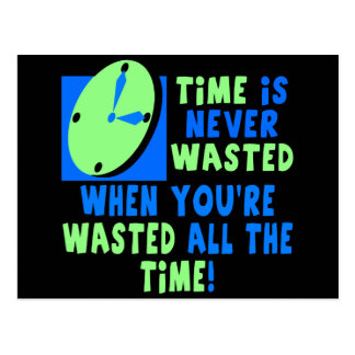 Time Is Never Wasted Beer T-shirts Gifts Postcard