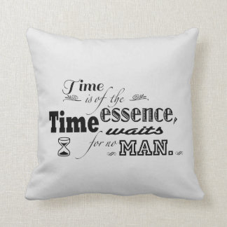 Time is of the essence quote throw pillow