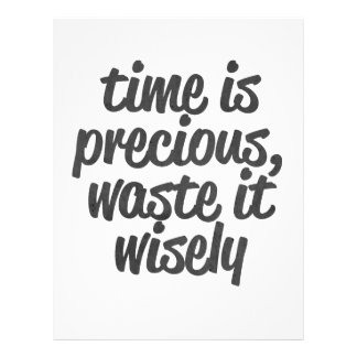 time is precious waste it wisely. letterhead