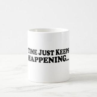 Time Keeps Happening - Mug