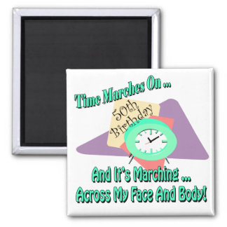 Time Marches On 50th Birthday Gifts Magnet